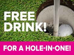 Score a <br>Hole-In-One!